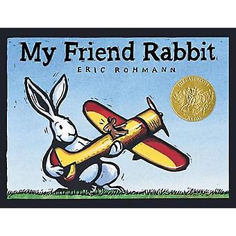 My Friend Rabbit by Eric Rohmann - Eric Rohmann - 9781596436411 Book