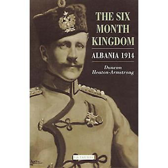 A Six Month Kingdom by Duncan Heaton-Armstrong - 9781850437611 Book