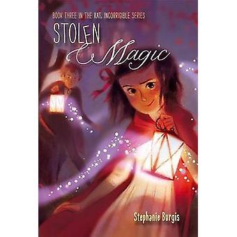 Stolen Magic by Stephanie Burgis - 9781416994527 Book