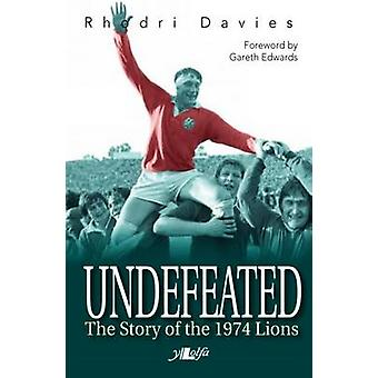 Undefeated - The Story of the 1974 Lions by Rhodri Davies - 978184771