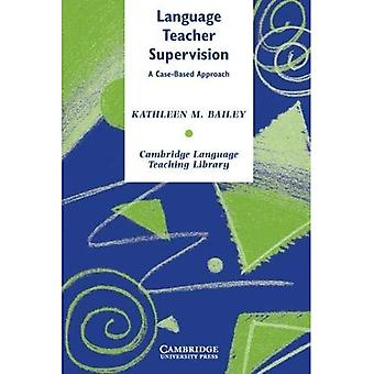 Language Teacher Supervision: A Case-Based Approach: A Case-based Approach (Cambridge Language Teaching Library): A Case-based Approach (Cambridge Language Teaching Library)