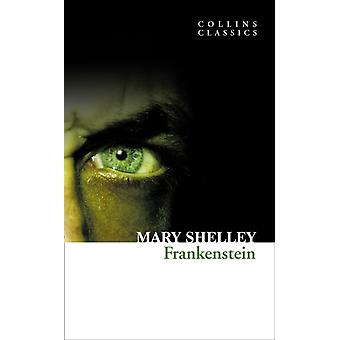 Frankenstein (Collins Classics) (Paperback) by Shelley Mary