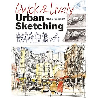 Quick & Lively Urban Sketching by Meier-Pauken Klaus