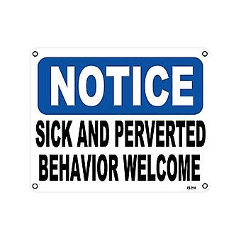 Notice Sick And Perverted Behaviour Welcome Aluminium Funny Sign