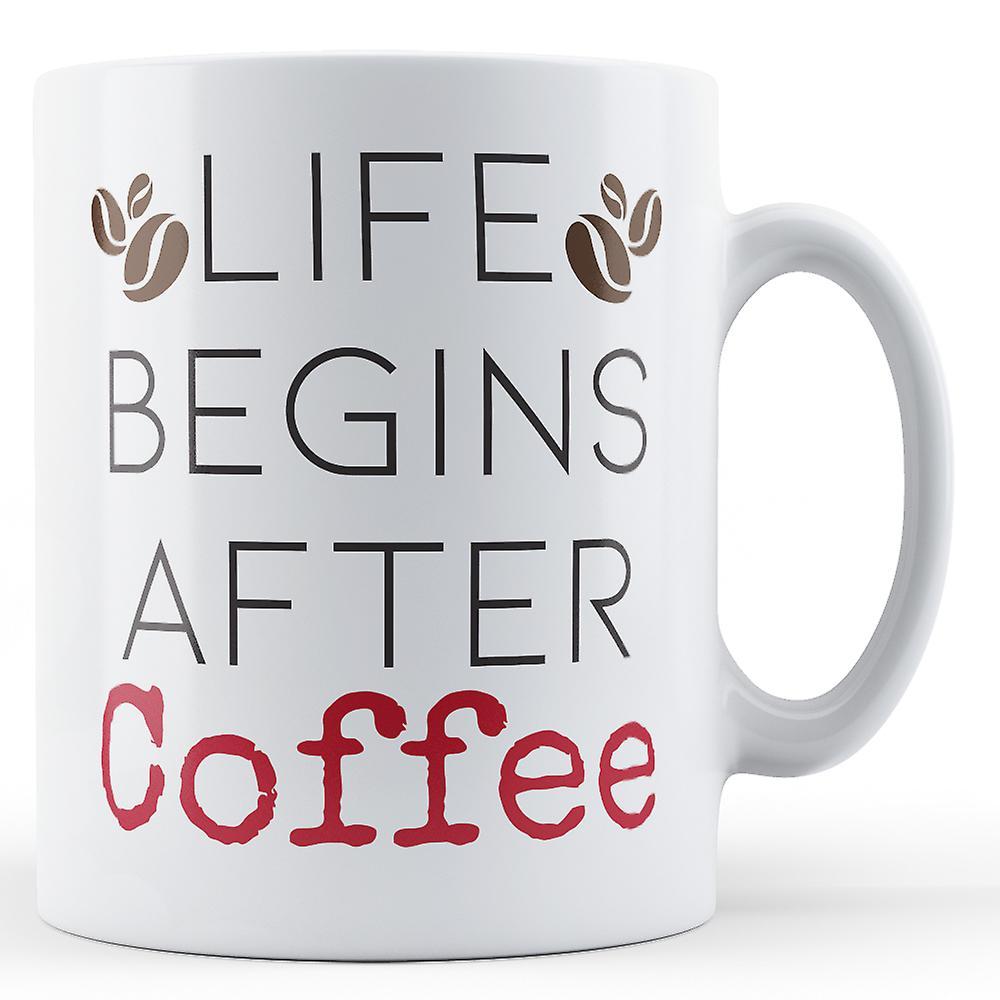 Life CoffeePrinted Mug After Begins After Mug CoffeePrinted Life Begins n8OPk0w