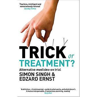 Trick or Treatment? - Alternative Medicine on Trial by Simon Singh - E