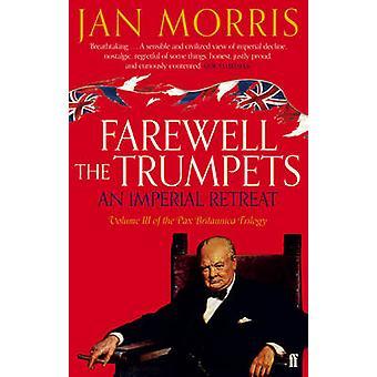 Adeus as trombetas - um refúgio Imperial por Jan Morris - 9780571290