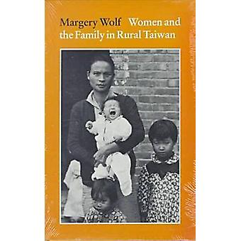 Women and the Family in Rural Taiwan by Margery Wolf - 9780804708494