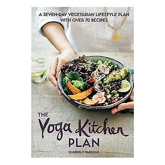 The Yoga Kitchen Plan - A seven-day vegetarian lifestyle plan with ove
