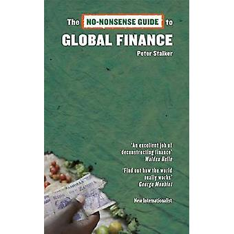 No-nonsense Guide Global Finance by Peter Stalker - 9781906523183 Book