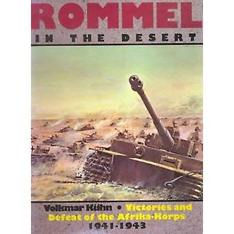 Rommel in the Desert - Victories and Defeat of the Afrika Korps - 1941