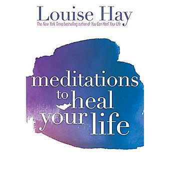 Meditations to Heal Your Life by Louise L. Hay - 9781561706891 Book