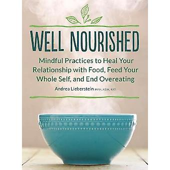 Well Nourished - Mindful Practices to Heal Your Relationship with Food