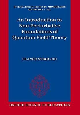An Introduction to Non-Perturbative Foundations of Quantum Field Theo
