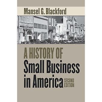 A History of Small Business in America (2nd Revised edition) by Manse
