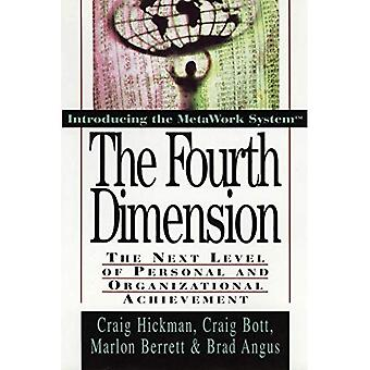 La cuarta dimensión: El siguiente nivel de logro Personal y organizacional