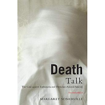 Parler de la mort: L'affaire contre l'euthanasie et le Suicide médicalement assisté