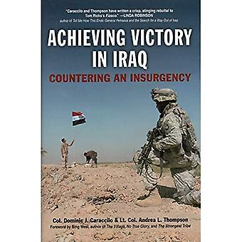 Achieving Victory in Iraq: Countering an Insurgery