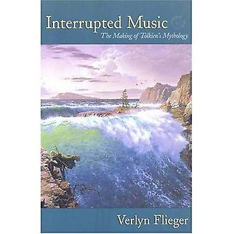 Interrupted Music: Tolkien and the Making of a Mythology