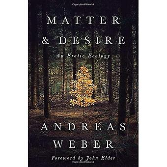 Matter and Desire: An Erotic Ecology (Paperback)