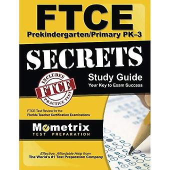 FTCE PreKindergarten/Primary PK-3 Secrets Study Guide: FTCE Test Review for the Florida Teacher Certification...