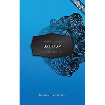 A Christian's Pocket Guide to Baptism: The Water That Unites