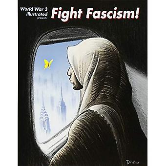 Fight Fascism!: Presented by World War 3 Illustrated