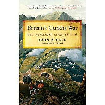 Britain's Gurkha War: TheiInvasion of Nepal, 1814-16