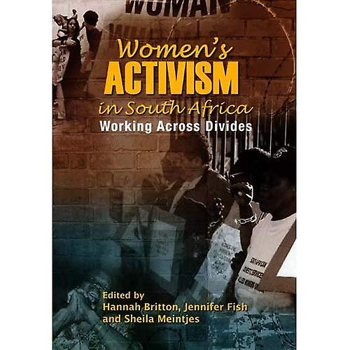 Femmes& 039;s Activism in South Africa  Working Across Divides