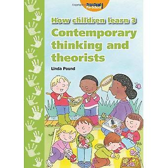 How Children Learn: Contemporary Thinking and Theorists v. 3