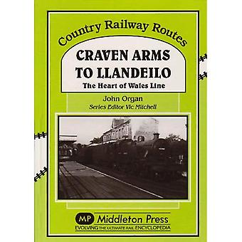 Craven Arms to Llandeilo: The Heart of the Wales Line (Country Railway Routes)