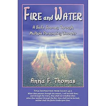 Fire and Water: A Safe Journey Through Multiple Personality Disorder