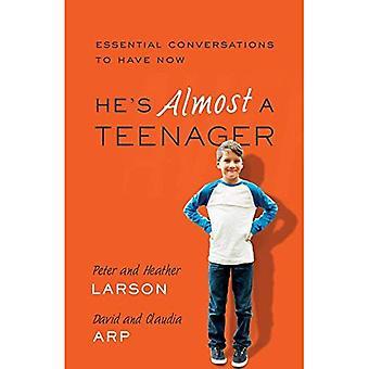 Il est presque un adolescent: Conversations essentielles d'avoir maintenant