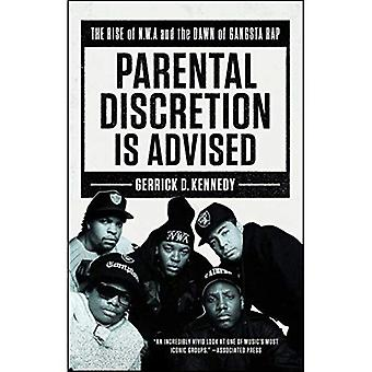 Föräldra diskretion rekommenderas: Ökningen av N.W.A och gryningen av Gangsta Rap