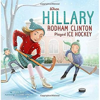 When Hillary Rodham Clinton� Played Ice Hockey (Leaders� Doing Headstands)