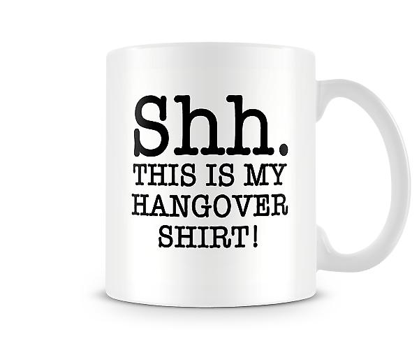 Shh This Is My Hangover Shirt Mug