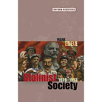 Stalinist Society 19281953 by Edele & Mark