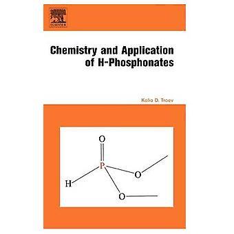 Chemistry and Application of HPhosphonates by Troev & Kolio Dimov