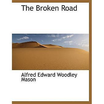 The Broken Road by Mason & Alfred Edward Woodley