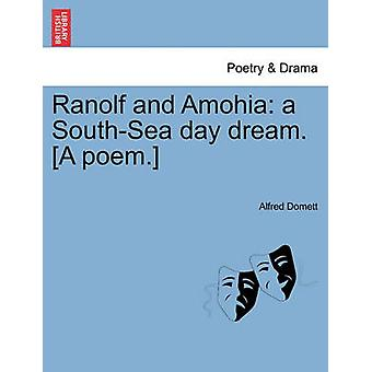 Ranolf and Amohia a SouthSea day dream. A poem. by Domett & Alfred