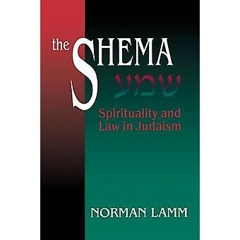 The Shema Spirituality and Law in Judaism Revised by Lamm & Norman