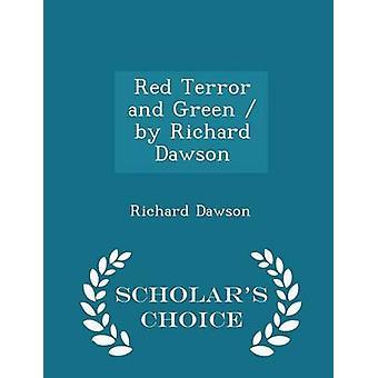 Red Terror and Green  by Richard Dawson  Scholars Choice Edition by Dawson & Richard