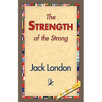 The Strength of the Strong by London & Jack