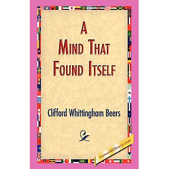 A Mind That Found Itself by Beers & Clifford Whittingham