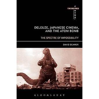 Deleuze Japanese Cinema and the Atom Bomb by Deamer & David