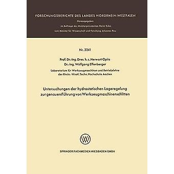 Hydrostatischen Der Untersuchungen Lageregelung Zur Eughmr Fuhrung Von Werkzeugmaschinenschlitten par Opitz & Herwart