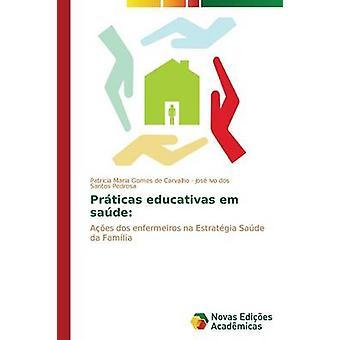 Prticas educativas em sade by Carvalho Patricia Maria Gomes de