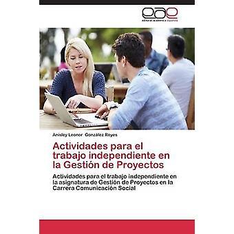 Actividades para el trabajo independiente en la Gestin de Proyectos by Gonzlez Reyes Anisley Leonor