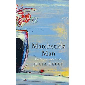 Matchstick Man by Julia Kelly - 9781788540148 Book