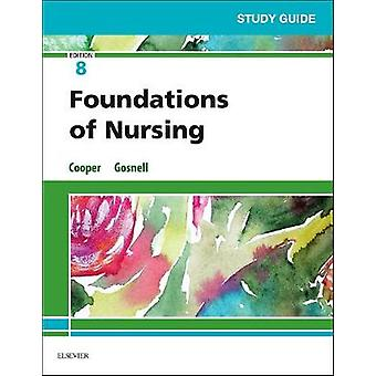 Study Guide for Foundations of Nursing by Study Guide for Foundations